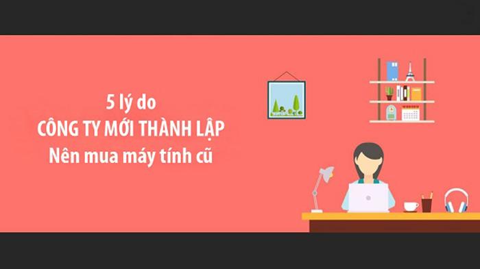 5-ly-do-nen-mua-may-tinh-cu-cho-nhung-nguoi-moi-mo-van-phong-cong-ty-teamwork-cua-hang