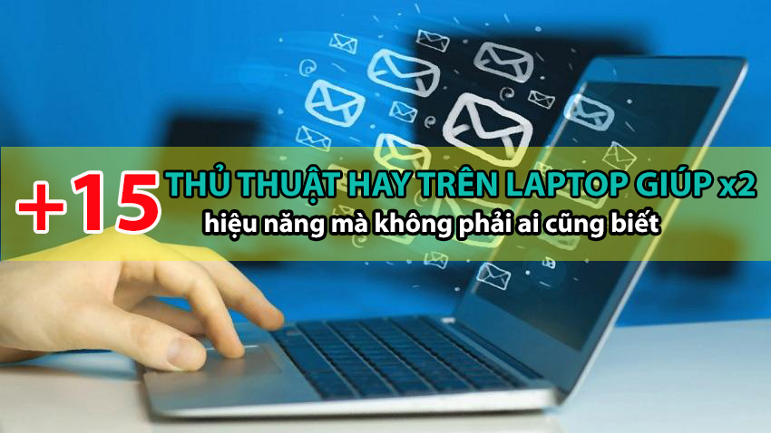 thu thuat tren laptop giup tang hieu nang